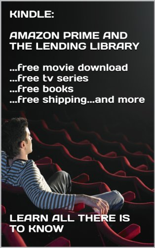 KINDLE:  AMAZON PRIME AND THE LENDING LIBRARY  ...free movie download ...free tv series ...free books ...free shipping...and more  � (Free Download Books For Kindle compare prices)