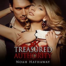 Treasured Authority: The Alpha Male Billionaire Short Story Audiobook by Noah Hathaway Narrated by Lynnae Stanwick