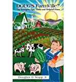 img - for [ DOUG'S FARMVILLE[ TOP STRATIGIES, TIPS, TRICKS AND HELPFULL HINTS ] By Stapp Jr, Douglas D ( Author) 2010 [ Paperback ] book / textbook / text book
