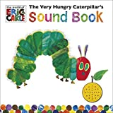 Eric Carle The Very Hungry Caterpillar's Sound Book