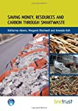 img - for Saving Money, Resources and Carbon Through SMARTWaste by Katherine Adams (2013-02-04) book / textbook / text book