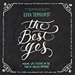 The Best Yes: Making Wise Decisions in the Midst of Endless Demands | Lysa TerKeurst