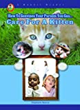 Care for a Kitten (A Robbie Reader) (How to Convince Your Parents You Can...)