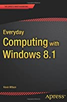 Everyday Computing with Windows 8.1 Front Cover
