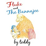 Fluke & the Bannajee | Paul Todd