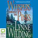 Whispers Through the Pines (       UNABRIDGED) by Lynne Wilding Narrated by Kate Hood
