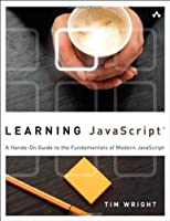 Learning JavaScript: A Hands-On Guide to the Fundamentals of Modern JavaScript