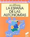 La Espana de las autonomias (Coleccion Espacios y sociedades. Serie general) (Spanish Edition)
