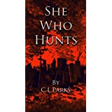 She Who Hunts (Hunters) ~ CL Parks
