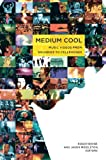 img - for Medium Cool: Music Videos from Soundies to Cellphones book / textbook / text book