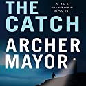 The Catch Audiobook by Archer Mayor Narrated by Christopher Graybill