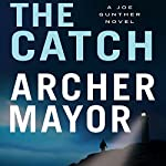 The Catch | Archer Mayor