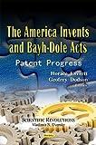 The America Invents and Bayh-Dole Acts: Patent Progress (Scientific Revolutions)