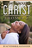 Living Through Christ From A-Z