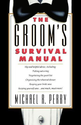 The Groom's Survival Manual, Michael R. Perry