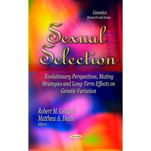 Sexual Selection: Evolutionary Perspectives, Mating Strategies and Long-Term Effects on Genetic Variation