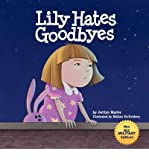 img - for [ LILY HATES GOODBYES (ALL MILITARY VERSION) ] By Marler, Jerilyn ( Author) 2012 [ Paperback ] book / textbook / text book