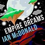 Empire Dreams | Ian McDonald