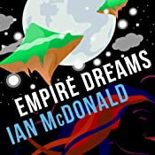 Empire Dreams | [Ian McDonald]