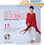 Bold & Beautiful Easy-Sew Clothes: 15...