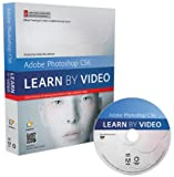 Kelly McCathran Adobe Photoshop CS6: Learn by Video: Core Training in Visual Communication