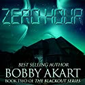 Zero Hour: The Blackout Series, Book 2 Audiobook by Bobby Akart Narrated by Kevin Pierce
