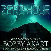 Zero Hour: The Blackout Series, Book 2 | Bobby Akart