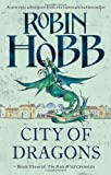 Robin Hobb City of Dragons: The Rain Wild Chronicles Book Three: 3