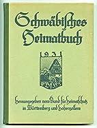 Schwäbisches Heimatbuch 1931 by Bund für…