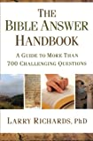 Bible Answer Handbook, The: A Guide to More Than 700 Challenging Questions (080072075X) by Richards, Larry