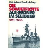 Die Sowjetflotte als Gegner im Seekrieg 1941 - 1945.