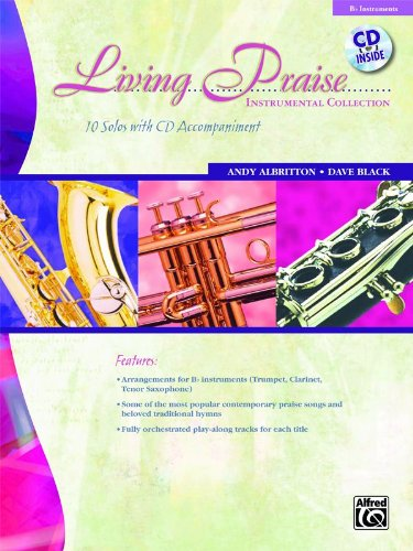 Living Praise Instrumental Collection: B-flat Instruments (Trumpet, Clarinet, Tenor Saxophone) (Book & CD)