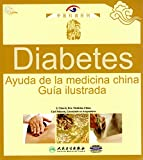 Diabetes: Ayuda de la Medicina China. Guía Ilustrada (Spanish Edition)