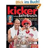Kicker Fußball-Jahrbuch 2010: 1. und 2. Bundesliga / Europapokal / DFB-Pokal / Europas Top-Ligen / 3. Liga / Regionalligen...