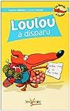 echange, troc Stephan Valentin, Laurent Houssin - La Bande à Loulou, Tome 3 : Loulou a disparu