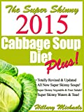 Super Skinny 2015 Cabbage Soup Diet Plus!