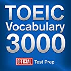 Official TOEIC Vocabulary 3000: Become a True Master of TOEIC Vocabulary...Quickly and Effectively! Hörbuch von  Official Test Prep Content Team Gesprochen von: Jared Pike, Daniela Dilorio