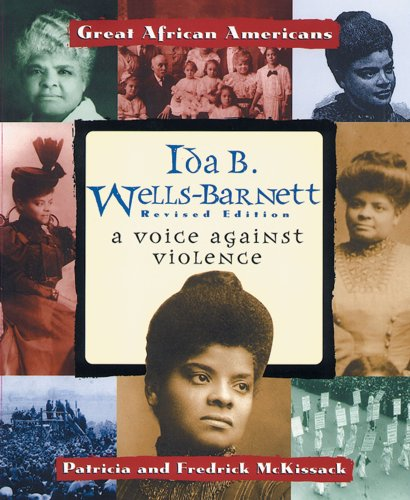 Ida B. Wells-Barnett: A Voice Against Violence (Great African Americans Series)