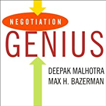 Negotiation Genius: How to Achieve Brilliant Results at the Bargaining Table (       UNABRIDGED) by Deepak Malhotra, Max H. Bazerman Narrated by Norman Dietz