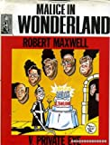 Malice in wonderland: Robert Maxwell v. Private Eye (0356146162) by Jackson, John