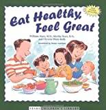 img - for Eat Healthy, Feel Great 1st (first) Edition by Sears, William, Sears, Martha, Kelly, Christie Watts [2002] book / textbook / text book