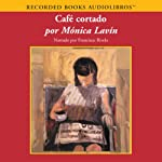 Cafe Cortado | Monica Lavin
