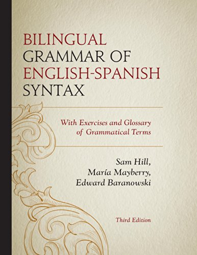 Bilingual Grammar of English-Spanish Syntax: With Exercises and a Glossary of Grammatical Terms