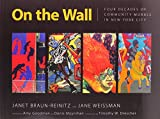 img - for On the Wall: Four Decades of Community Murals in New York City book / textbook / text book