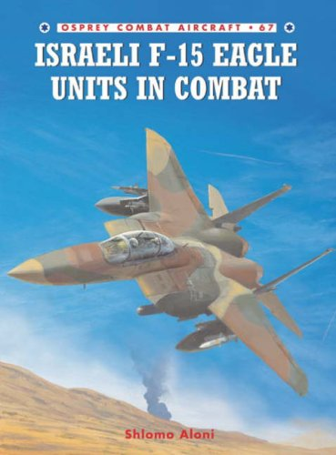 Israeli F-15 Eagle Units in Combat (Combat Aircraft)