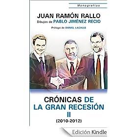 Cr�nicas de la Gran Recesi�n II (2010-2012) (Monograf�as)