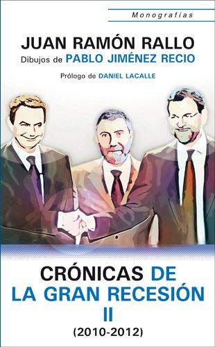 Crónicas de la Gran Recesión II (2010-2012) (Monografías)