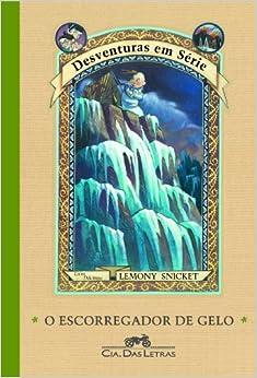 Escorregador de Gelo, O: Lemony Snicket: 9788535905755: Amazon.com