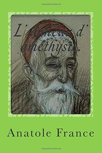 L' Anneau D' Amethyste. (??1??Dieux Ont Soif, Les ??2?? L' Anneau D' Amethyste ??3??Lys Rouge, Le ??4??Mannequin D' Osier, Le ??5?? Petit Pierre, Le ... L' Orme Du Mail.) (Volume 7) (French Edition)