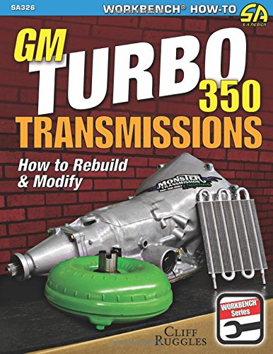 GM Turbo 350 Transmissions: How to Rebuild and Modify (How To Rebuild A Transmission compare prices)